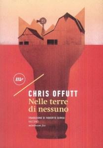 NELLE TERRE DI NESSUNO Chris Offutt recensioni Libri e News