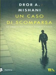 UN CASO DI SCOMPARSA Dror Mishani recensioni Libri e News