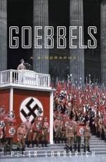 """""""Goebbels"""" by Peter Longerich"""