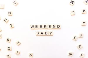 The weekend, baby!