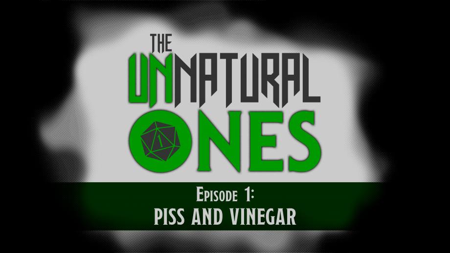 Episode 1: Piss and Vinegar – Part 2