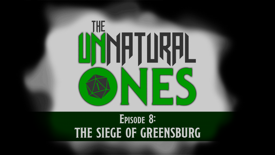 Episode 8: The Siege of Greensburg – Part 1