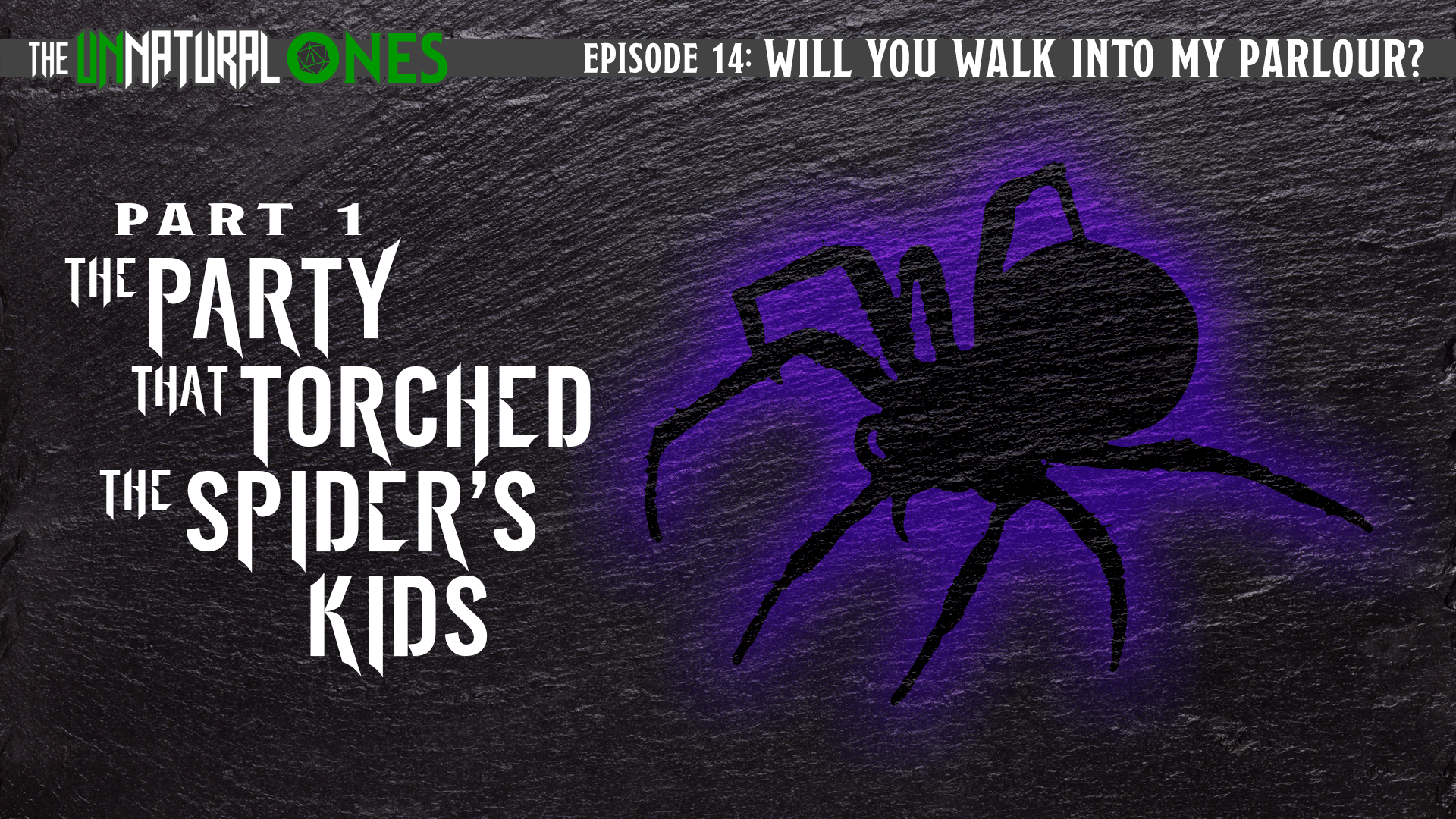 "<span class=""entry-title-primary"">Episode 14: Will You Walk Into My Parlour? – Part 1</span> <span class=""entry-subtitle"">The Party that Torched the Spider's Kids</span>"