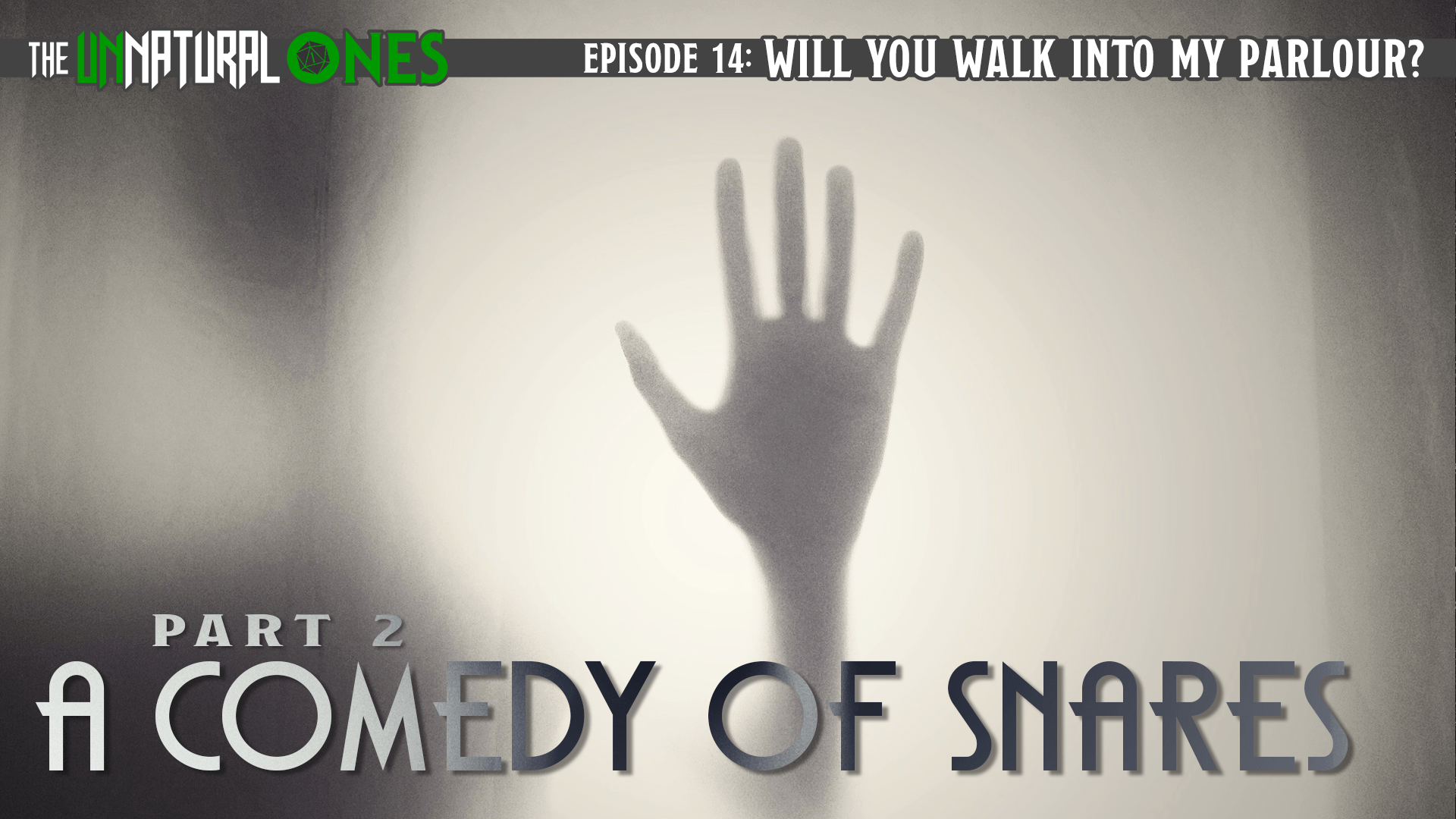 Episode 14: Will You Walk Into My Parlour? – Part 2