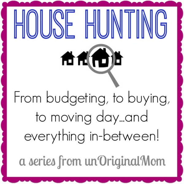 House Hunting Tips: On the hunt! - unOriginal Mom