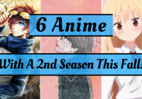 6 Anime That Are Getting A Second Season This Fall!