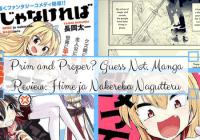 Prim and Proper? Guess Not. Manga Review: Hime ja Nagutteru