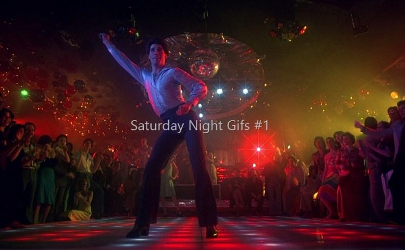 Saturday Night Gifs #1