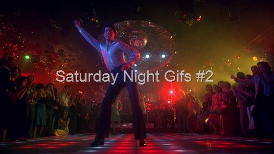 Saturday Night Gifs #2