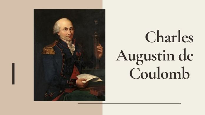 Charles-Augustin de Coulomb (1736-1806), When he was Lieutenant General of Engineers | Portrait by Louis Hierle in 1894.