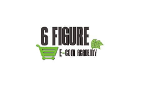 6 Figure eCommerce Academy Review