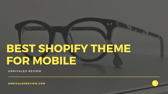 Best Shopify Theme For Mobile