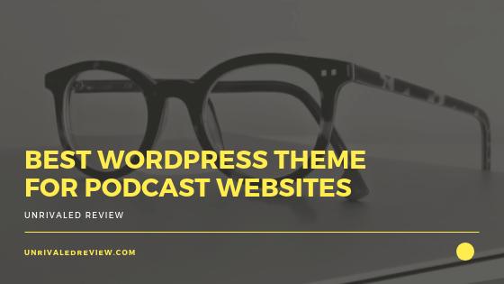 Best Wordpress Theme For Podcast