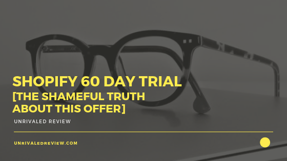 Shopify 60 Day Trial [The Shameful Truth About This Offer]