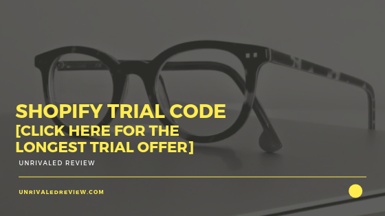 Shopify Trial Code [Click Here For The Longest Trial Offer]