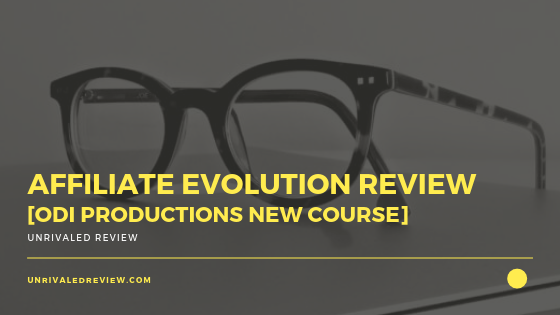 Affiliate Evolution Review_ [ODI Productions New Course]