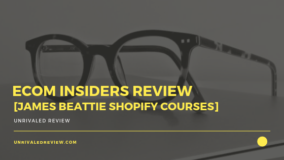 eCom Insiders Review [James Beattie Shopify Courses]