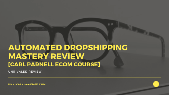 Automated Dropshipping Mastery Review [Carl Parnell Course]