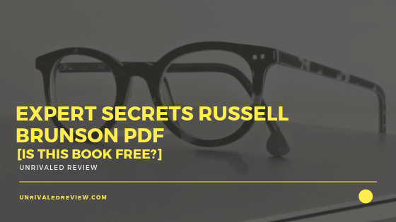 Expert Secrets Russell Brunson PDF [Is This Book Free?]