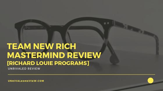 Team New Rich Mastermind Review [Richard Louie Progams]