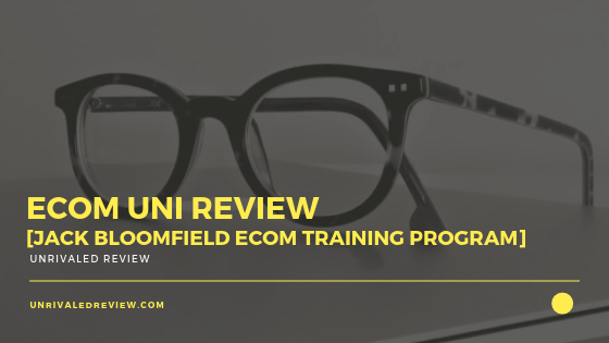 eCom Uni Review [Jack Bloomfield eCom Training Program]