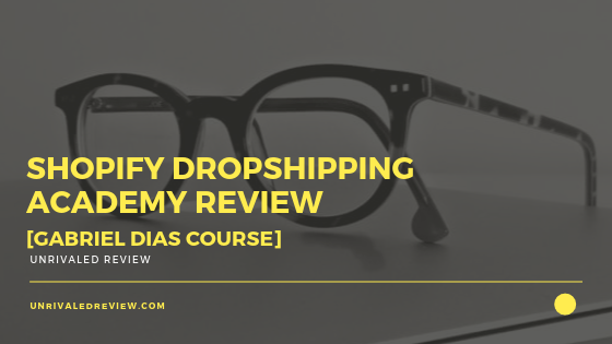 Shopify Dropshipping Academy Review [Gabriel Dias Course]