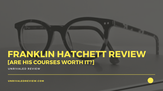 Franklin Hatchett Review [Are His Courses Worth It?]