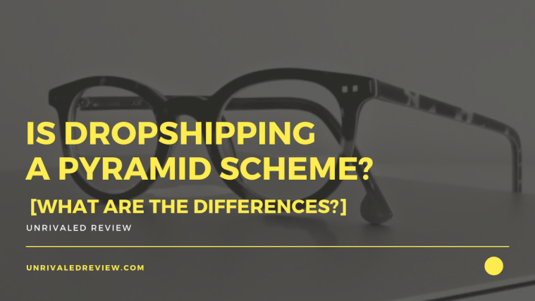 Is Dropshipping A Pyramid Scheme? [Are There Any Differences?]