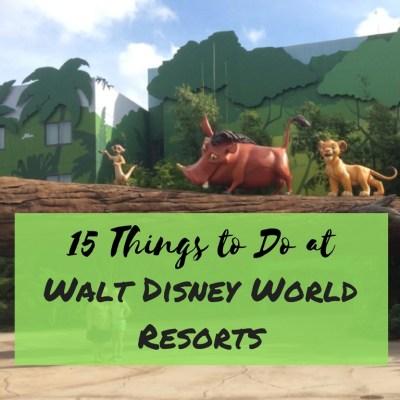 15 Things to Do at Walt Disney World Resorts
