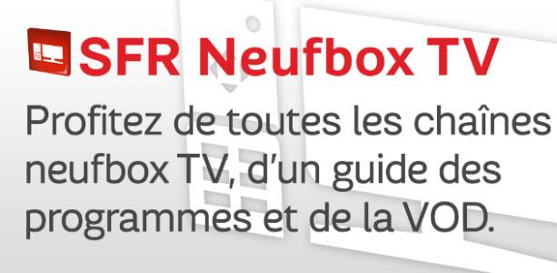 SFR neufbox TV, l'application pour iPhone et Android