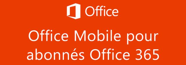 Microsoft Office Mobile maintenant disponible sur Android pour les abonnés Office 365!