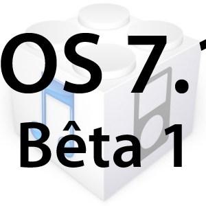 L'iOS 7.1 bêta 1 est disponible pour les développeurs