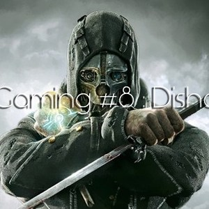 Retro Gaming Dishonored