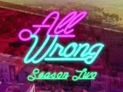 Blackpills : la saison 2 de All Wrong est disponible