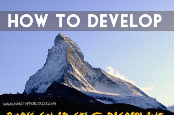 How to Develop Rock Solid Self-Discipline