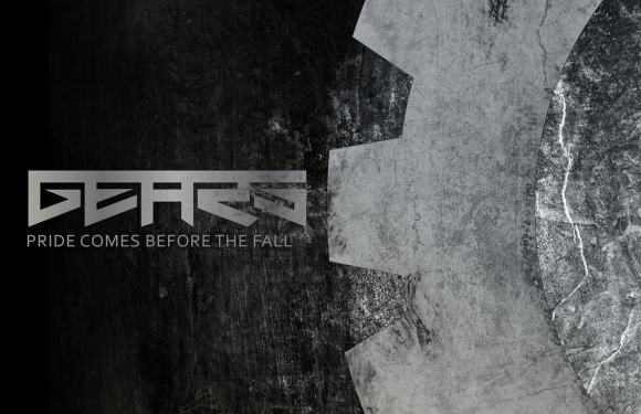 "GEARS Releases Face Down Lyric Video From New EP ""Pride Comes Before The Fall"""