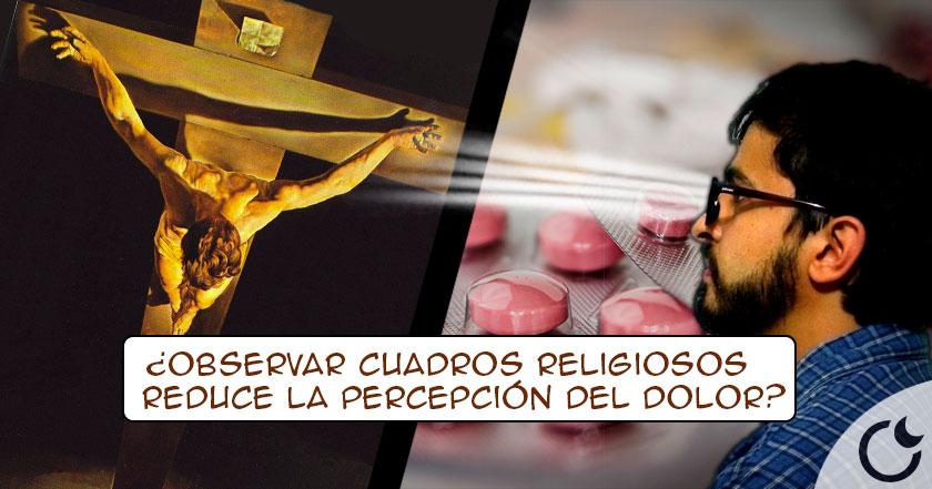 Resultado de imagen de Ver CUADROS RELIGIOSOS actúa como potente ANALGÉSICO comprobado CIENTÍFICAMENTE
