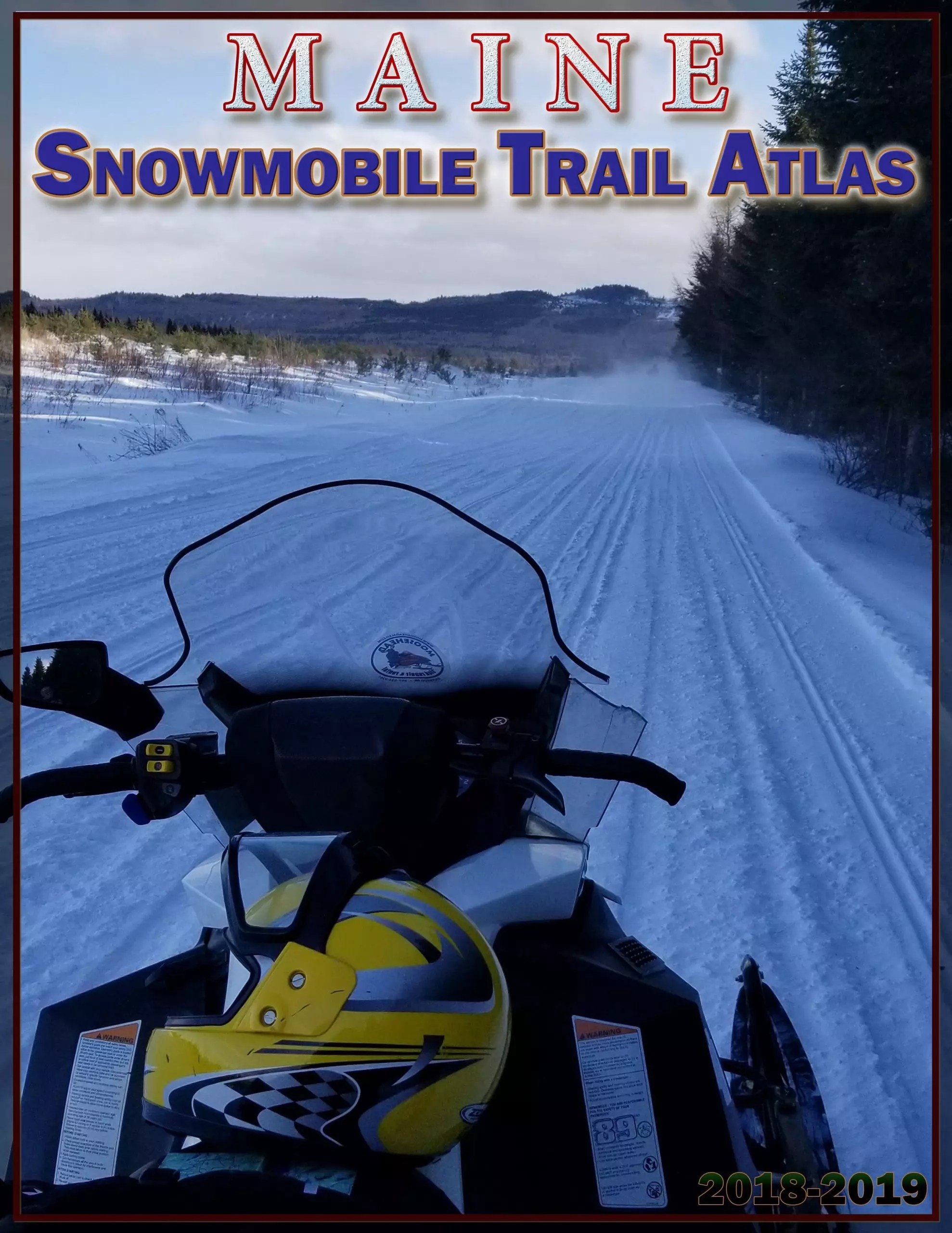 2018-2019 Maine Snowmobile Trail Map - Printed Atlas on northern maine road maps, maine wildlife management districts, maine woods map, maine wine trail, parsonsfield maine map google maps, maine canada border towns, maine county map with population, winds rivers range trails maps, town of hermon tax maps, sc trail maps, maine its map, maine lakes depth charts, allagash wilderness waterway river maps, maine civil war museum, maine atv trail system, maine atv trails by county, eagle cap trail maps, maine mt. katahdin trails, maine eastern trail bike, houlton maine tax maps,