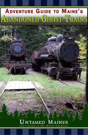 maine abandoned ghost trains