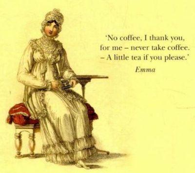 A little tea, if you please - Emma