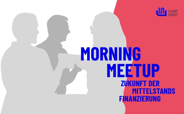 Morning Meet-up: Wie sieht die Mittelstandsfinanzierung von morgen aus?