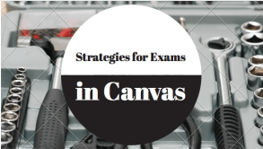 Strategies for exams in Canvas