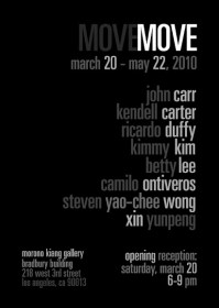 Move March 20 - May 22, 2010 Morono Kiang Gallery