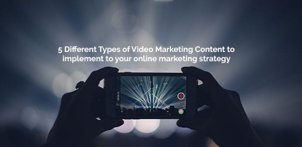 5 Different Types of Video Marketing Content