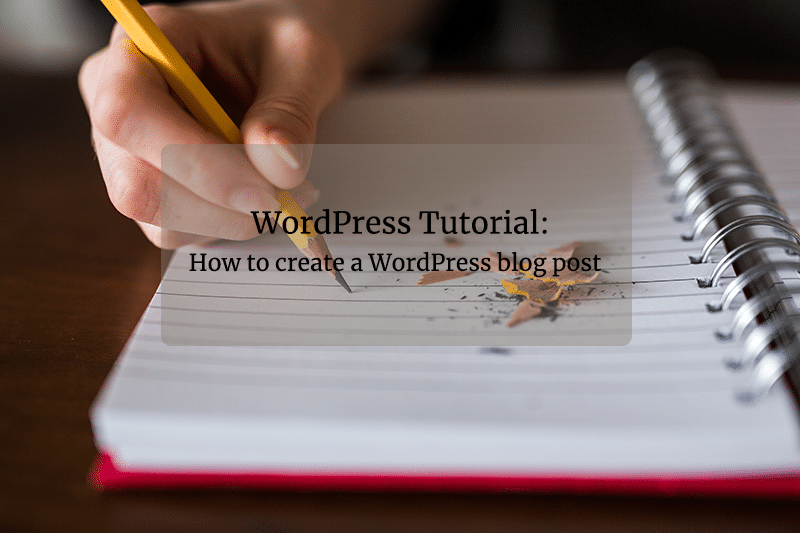 WordPress Tutorial - How to create a WordPress blog post