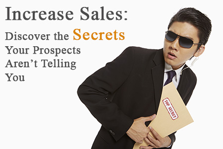 Increase-Sales-and-Discover-the-Secrets-Your-Prospects-Arent-Telling-You