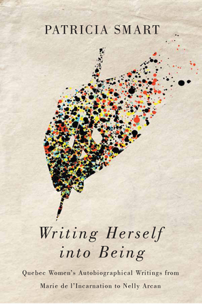 "cover of book by Patricia Smith, ""writing herself into being: Quebec women's autobiographical writing"""