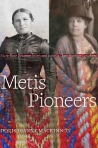 Cover of book Metis Pioneers by Doris Jeanne MacKinnon
