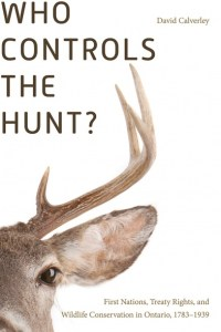 Cover of book by David Calvey, Who Conrols the Hunt? UBC Press 2018