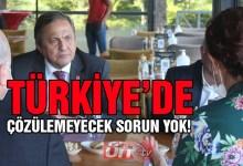 Torun; Türkiye'de Çözülemeyecek Sorun Yok!